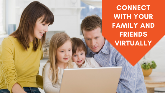 Connect with your family and friends virtually
