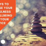 4 Ways To Increase Your Mindfulness and Wellbeing With Your Device